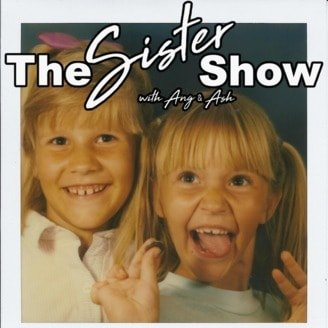 The Sister Show- favorite podcasts