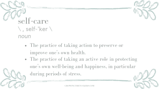 Self Care Definition Growing The Tuckers