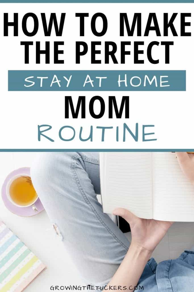 How to Create at Stay At Home Mom Routine