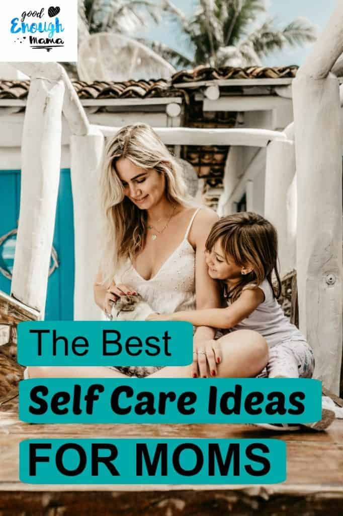self care for moms- helpful tips you need to see by good enough mama