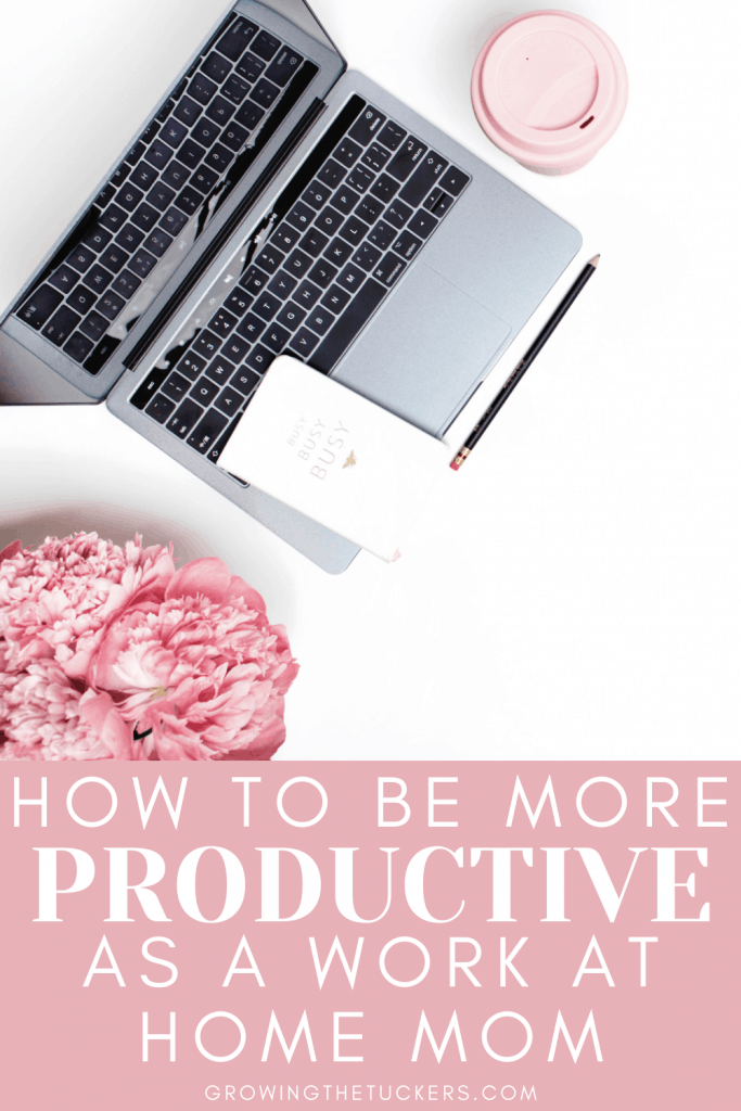 How To Be More Productive As A Work At Home Mom